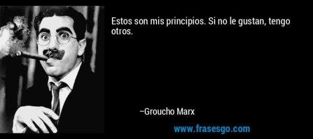 frase-estos_son_mis_principios__si_no_le_gustan_tengo_otros_-groucho_marx